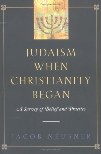 Judaism When Christianity Began: A Survey of Belief and Practice 9780664225278