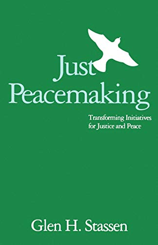 Just Peacemaking: Transforming Initiatives for Justice and Peace 9780664252984
