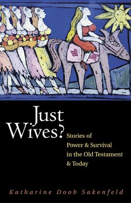 Just Wives?: Stories of Power and Survival in the Old Testament 9780664226602