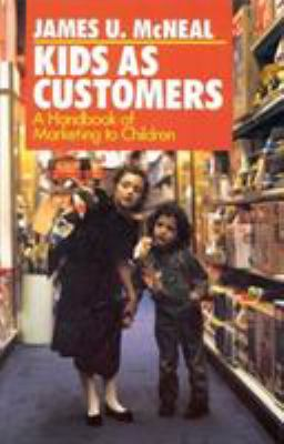 Kids as Customers: A Handbook of Marketing to Children 9780669276275