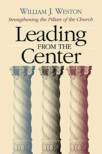 Leading from the Center: Strengthening the Pillars of the Church 9780664502515