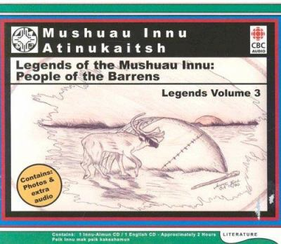 Legends of the Mushuau Innu: People from the Barrens 9780660193793