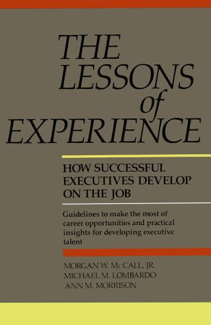 Lessons of Experience: How Successful Executives Develop on the Job 9780669180954