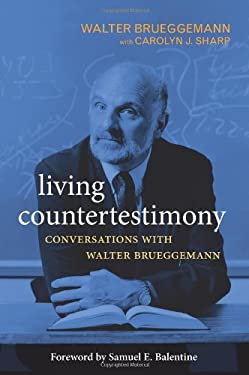 Living Countertestimony: Conversations with Walter Brueggemann 9780664234256