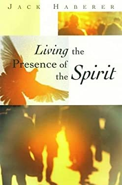 Living the Presence of the Spirit 9780664501808