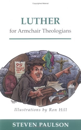 Luther for Armchair Theologians 9780664223816