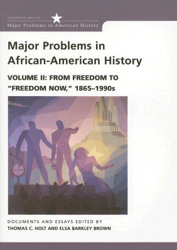 Major Problems in African-American History, Volume 2: From Freedom to