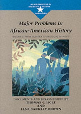 Major Problems in African American History: Volume I: From Slavery to Freedom, 1619-1877