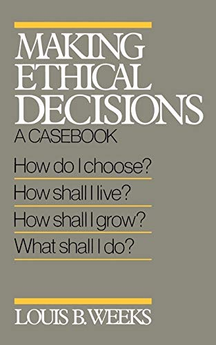 Making Ethical Decisions: A Casebook 9780664240646