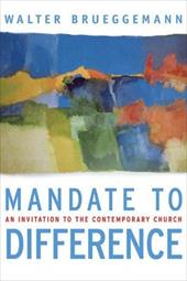 Mandate to Difference: An Invitation to the Contemporary Church 2384569