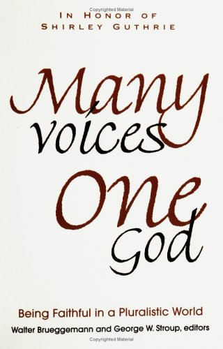 Many Voices, One God: Being Faithful in a Pluralistic World 9780664257576