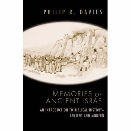 Memories of Ancient Israel: An Introduction to Biblical History- Ancient and Modern 9780664232887