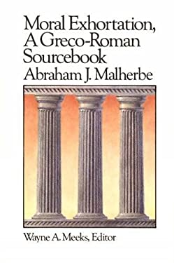 Moral Exhortation: A Greco-Roman Sourcebook 9780664250164