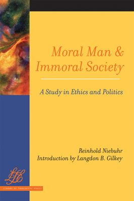 a review of niebuhrs book moral man and immoral society Moral man and immoral society paper - reinhold niebuhr, cornel west : westminster john knox press arguably his most famous book, moral man and immoral society is reinhold niebuhr's important early study (1932) in ethics and politics.
