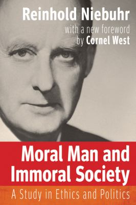 Moral Man and Immoral Society: A Study in Ethics and Politics 9780664235390