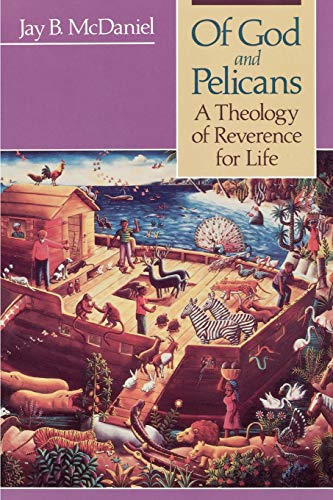 Of God and Pelicans: A Theology of Reverence for Life 9780664250768
