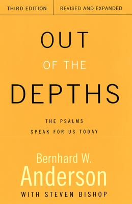 Out of the Depths, Third Edition, Revised and Expanded: The Psalms Speak for Us Today 9780664258320