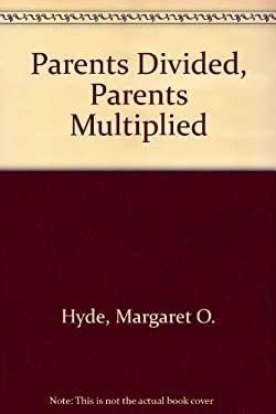 Parents Divided, Parents Multiplied