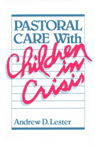 Pastoral Care with Children in Crisis 9780664245986