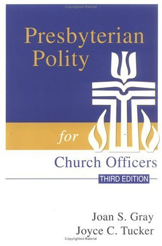 Presbyterian Polity for Church Officers, Third Edition 9780664500184