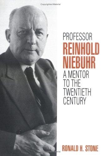 Professor Reinhold Niebuhr: A Mentor to the Twentieth Century 9780664253905