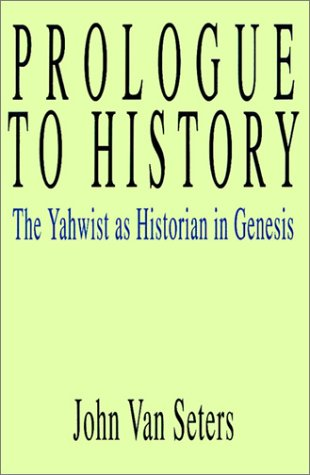 Prologue to History: The Yahwist as Historian in Genesis 9780664221799