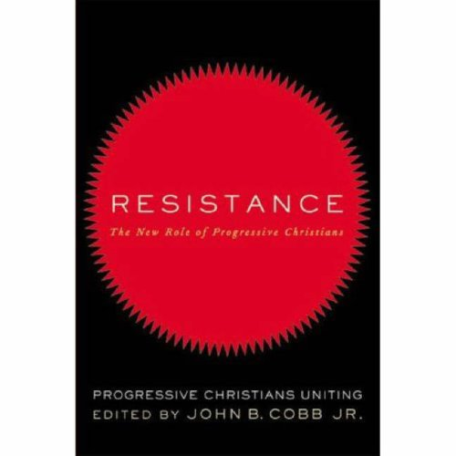 Resistance: The New Role of Progressive Christians: Progressive Christians Uniting 9780664232870