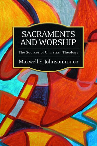 Sacraments and Worship: The Sources of Christian Theology 9780664231576