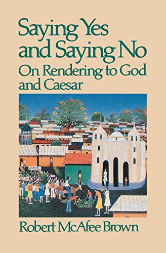 Saying Yes and Saying No: On Rendering to God and Caesar 9780664246952