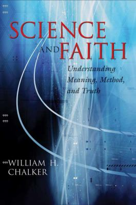 Science and Faith: Understanding Meaning, Method, and Truth 9780664227531