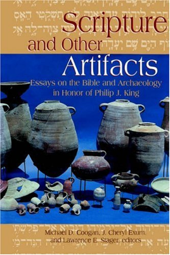 Scripture and Other Artifacts: Essays on the Bible and Archaeology in Honor of Philip J. King 9780664223649