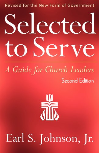 Selected to Serve, Second Edition: A Guide for Church Leaders 9780664503178