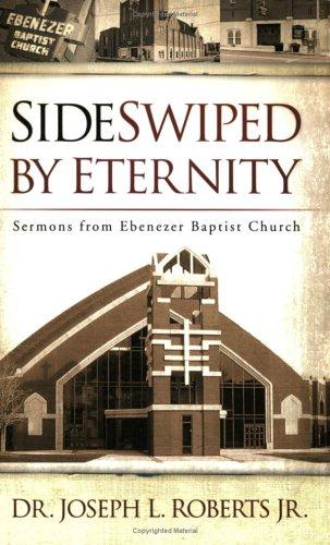 Sideswiped by Eternity: Sermons from Ebenezer Baptist Church 9780664229702