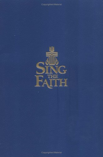 Sing the Faith, Pew Edition: New Hymns for Presbyterians 9780664502409