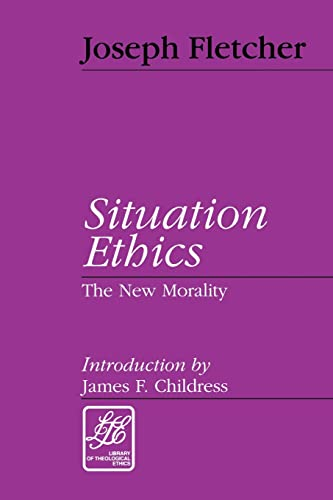 Situation Ethics: A New Morality 9780664257613