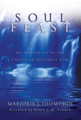 Soul Feast, New Trade-Size: An Invitation to the Christian Spiritual Life 9780664229474