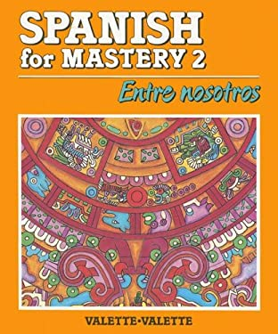 Spanish For Mastery 2: Entre Nosotros 9780669149067