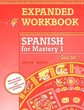 Spanish for Mastery 1 Expanded Workbook: Que Tal? 9780669313390