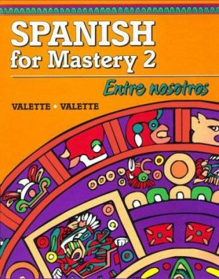 Spanish for Mastery 2: Entre Nosotros 9780669313413