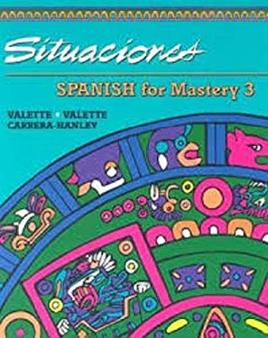 Spanish for Mastery 3: Situaciones 9780669313659