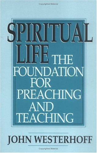 Spiritual Life: The Foundation for Preaching and Teaching 9780664255008