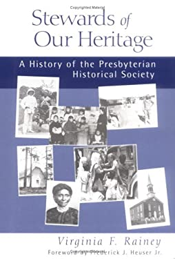 Stewards of Our Heritage: A History of the Presbyterian Historical Society 9780664502126