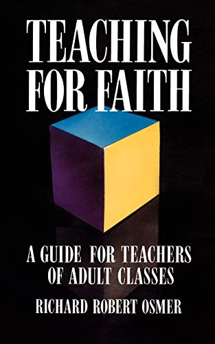 Teaching for Faith: A Guide for Teachers of Adult Classes 9780664252175