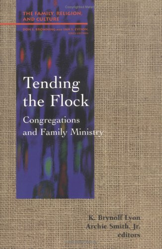 Tending the Flock: Congregations and Family Minstry - Lyon, K. Brynolf / Smith, Archie / Smith Jr, Archie
