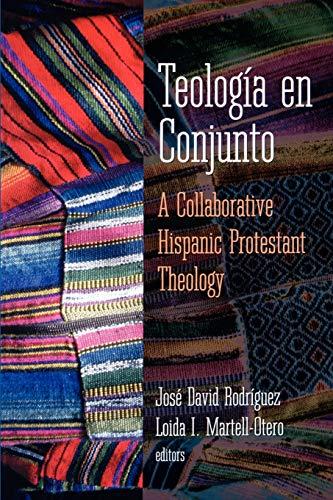 Teologia En Conjunto: A Collaborative Hispanic Protestant Theology 9780664256654