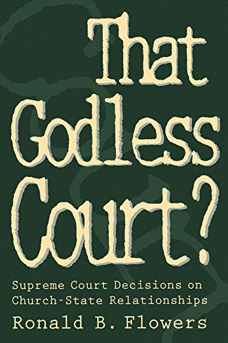 That Godless Court?: Supreme Court Decisions on Church-State Relationships 9780664255626
