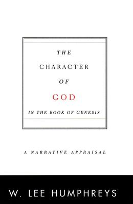 The Character of God in the Book of Genesis: A Narrative Appraisal 9780664223601