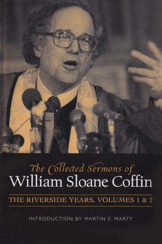 The Collected Sermons of William Sloane Coffin, Volumes One and Two: The Riverside Years 9780664233006