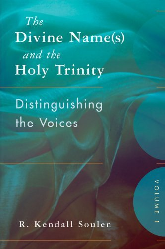 The Divine Name(s) and the Holy Trinity, Volume One: Distinguishing the Voices 9780664234140