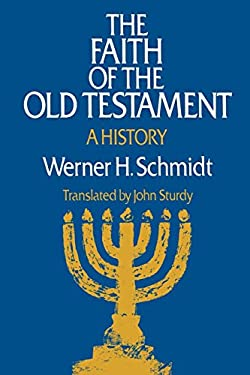 The Faith of the Old Testament: A History 9780664244569